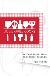 Thumbnail image for UC Libraries Cook: Favorite Recipes from Our Kitchen to Yours