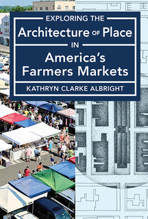 Thumbnail image for Exploring the Architecture of Place in America's Farmers Markets